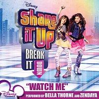 Zendaya, Bella Thorne, The Cast of ''Shake It Up: Break It Down'' – Watch Me