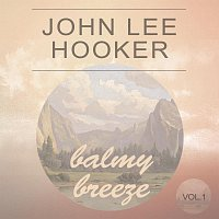 John Lee Hooker – Balmy Breeze Vol. 1