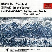 Česká filharmonie/František Stupka – Dvořák, Novák, Čajkovskij: Karneval - V Tatrách - Symfonie č. 6