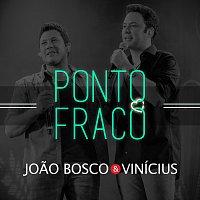 Joao Bosco & Vinicius – Ponto Fraco