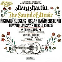 Mary Martin, Lauri Peters, William Snowden, Kathy Dunn, Joseph Stewart, Marilyn Rogers, Mary Susan Locke, Evanna Lien – The Sound of Music - Original Broadway Cast Recording