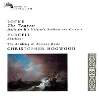 Christopher Hogwood, The Academy of Ancient Music – Locke: The Tempest; Music for His Majesty's Sackbutts & Cornetts / Purcell: Abdelazer