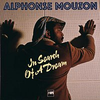 Alphonse Mouzon – In Search Of A Dream