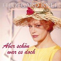 Hildegard Knef – Aber schon war es doch