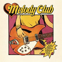 Melody Club – Girls Don't Always Wanna Have Fun
