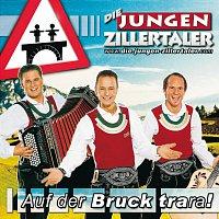 Die jungen Zillertaler – Auf der Bruck Trara