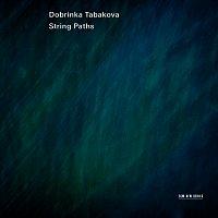 Lithuanian Chamber Orchestra, Maxim Rysanov – Dobrinka Tabakova: String Paths