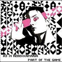 As In Rebekkamaria – Part Of The Game [Remixes]