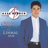 Axel Becker – So eine Liebe gibt es einmal nur