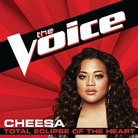 Cheesa – Total Eclipse Of The Heart [The Voice Performance]