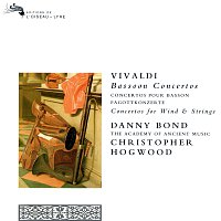 Danny Bond, The Academy of Ancient Music, Christopher Hogwood – Vivaldi: Bassoon Concertos; Concertos for Wind & Strings