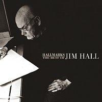Hallmarks: The Best Of Jim Hall (1971-2000)