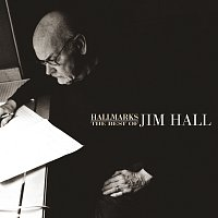 Jim Hall – Hallmarks: The Best Of Jim Hall (1971-2000)
