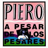Piero – A Pesar de los Pesares