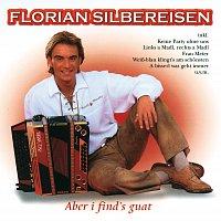 Florian Silbereisen – Aber I Find's Guat