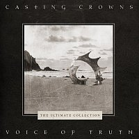 Casting Crowns – Voice of Truth: Ultimate Hits Collection