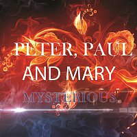 Peter, Paul And Mary – Mysterious