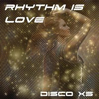 Disco XS – Rhythm Is Love