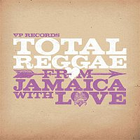Various Artists.. – Total Reggae: From Jamaica With love