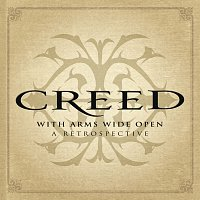 Creed – With Arms Wide Open: A Retrospective