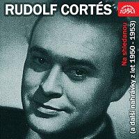 Rudolf Cortés – Na shledanou (a další nahrávky z let 1950-1953)