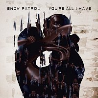 Snow Patrol – You're All I Have