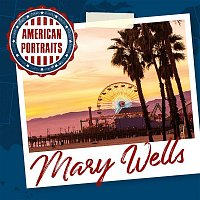 Mary Wells – American Portraits: Mary Wells