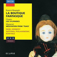 "The National Philharmonic Orchestra, Richard Bonynge, Nigel Kennedy – Rossini: La Boutique Fantasque / Chopin: Les Sylphides / Massenet: Méditation from ""Thais"""