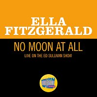 No Moon At All [Live On The Ed Sullivan Show, May 5, 1963]