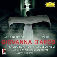 Anna Netrebko, Placido Domingo, Francesco Meli, Munchner Rundfunkorchester – Verdi: Giovanna d'Arco [Live]