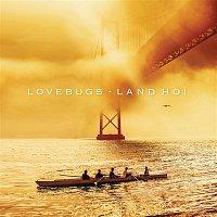 Lovebugs – Land Ho!