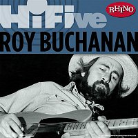 Roy Buchanan – Rhino Hi-Five: Roy Buchanan