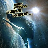 Mark Brandis – 26: Ikarus, Ikarus...