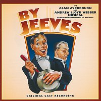 Andrew Lloyd-Webber, By Jeeves 1996 Original London Cast – By Jeeves -The Alan Ayckbourn And Andrew Lloyd Webber Musical [Original London Cast 1996]