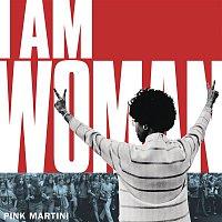 Pink Martini – I Am Woman