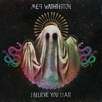 Washington – I Believe You Liar