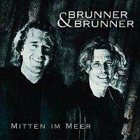 Brunner & Brunner – Mitten im Meer