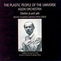 The Plastic People of the Universe, Agon Orchestra – Obešel já polí pět. Koncert na počest Ladislava Klímy (2003)