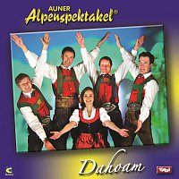Auner Alpenspektakel – Dahoam