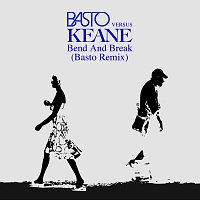 Keane, Basto – Bend & Break (Basto vs Keane) [Basto Remix]