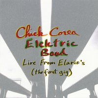 Chick Corea Elektric Band – Live From Elario's: The First Gig
