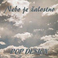 Pop Design – Nebo je zalostno