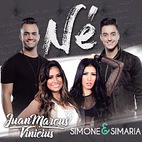 Juan Marcus & Vinicius, Simone & Simaria – Né