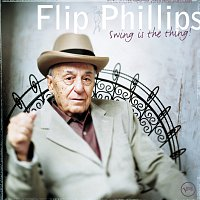 Flip Phillips – Swing Is The Thing!