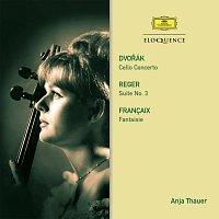Anja Thauer, Czech Philharmonic Orchestra, Zdeněk Mácal, Jean Francaix – Dvorak: Cello Concerto / Reger: Suite / Francaix: Fantasy