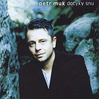 Petr Muk – Dotyky snu