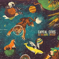 Capital Cities – In A Tidal Wave Of Mystery [Deluxe Edition]