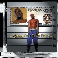 Trick Daddy – Based On A True Story
