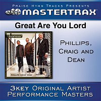 Phillips, Craig, Dean – Great Are You Lord [Performance Tracks]