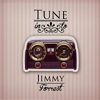 Jimmy Forrest – Tune in to